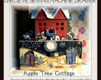 "E Pattern - Martha Smalley's Apple Tree Cottage Designs -  ""Believe Sewing Machine Drawer"""