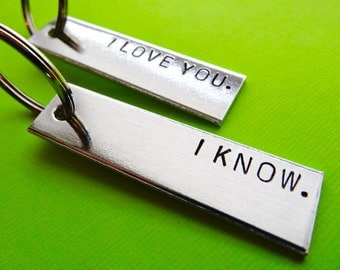 Personalized Keychains - I Love You I Know - Set of 2 Keychains