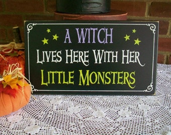Halloween Sign A Witch Lives Here With Her Little Monsters Painted Wall Decor