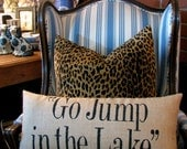 Go Jump in the Lake pillow
