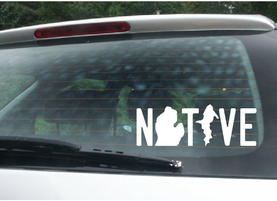 Michigan Native - Love Michigan Series-  Vinyl Car Window Decal Item V6