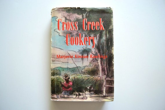 Cross Creek Cookery by Marjorie Kinnan Rawlings
