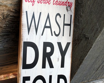 Handcrafted- Self Serve Laundry, Wash, Dry, Fold Sign