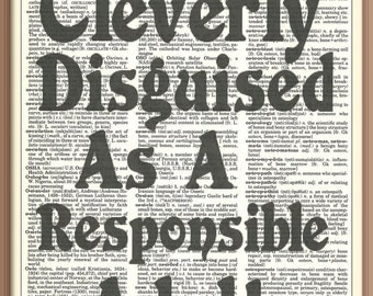 Cleverly Disguised as a Responsible Adult-- Vintage Dictionary Art Print