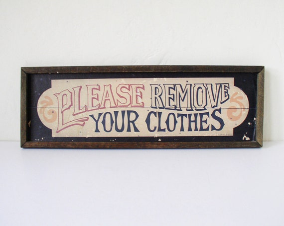 Funny wall hanging, Please Remove Your Clothes