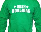 Irish Hooligan funny St. Patricks Day Sweatshirt Crewneck 50/50 S, M, L, XL, 2XL