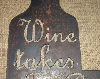 Wine Takes the B--ch Right Out of Me-Metal Art Wine Sign