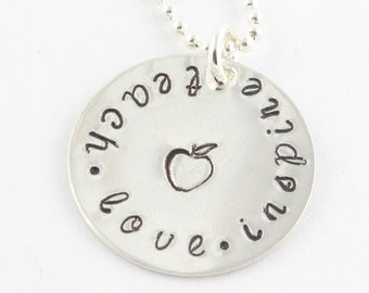 Hand Stamped Teacher Necklace - Teach Love Inspire - Apple Necklace - Teacher Gift - End of the Year Thank You Gift from Child or Student