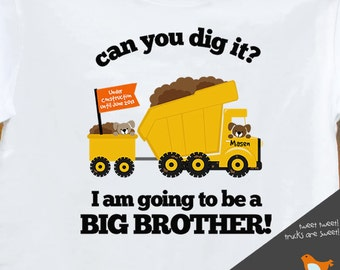 Big brother to be dig it dump truck pregnancy announcement Tshirt