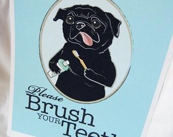 Brush Your Teeth Black Pug - 8x10 Eco-friendly Print