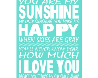 You Are My Sunshine, My Only Sunshine - 11x17 Nursery Print - Kids Wall Art - CHOOSE YOUR COLORS