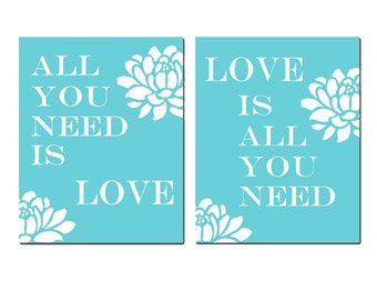 Love Duo - Set of Two 8x10 Nursery Quote Prints - All You Need Is Love, Love Is All You Need - CHOOSE YOUR COLORS - Shown in Aqua and More
