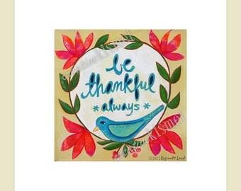Be Thankful Always - art print, 8X8 bird with flowers
