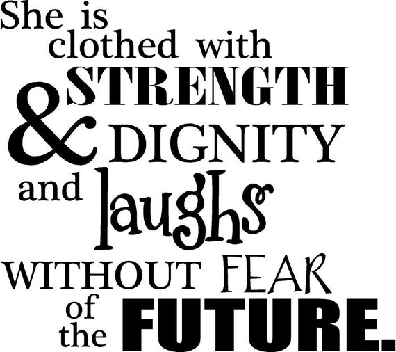 She Is Clothed With Strength And Dignity And By VinylLettering