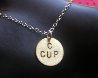 C CUP--Disc Necklace--Boobies--Hand Stamped Brass