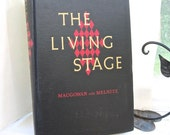 Living Stage  History of World Theater 1955 Macgowan & Melnitz  250 illustrations. Theatre History. Dramatic Literature. First Edition.