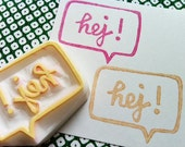 hej rubber stamp. swedish hello hand carved rubber stamp. speech bubble stamp. hand lettered stamp. craft stamp. snail mail planner stamp