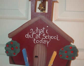"Little Red School House ""What I did at school today"" wall hanger"