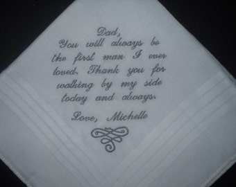 Father of the Bride Hankie Wedding Hankie Handkerchief Poem You will always be the first man I ever loved. Embroidered Personalized