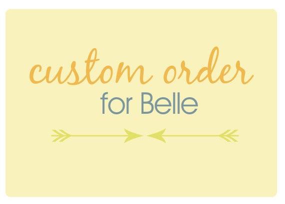 CUSTOM order for Belle / RESERVED