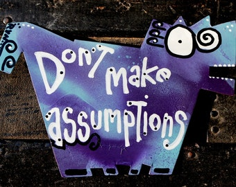 Favorite Quote Magnets: Don't Make Assumptions, No. 3 of Four Agreements