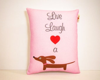Dachshund Wiener Dog Pillow - Live Laugh Love a Doxie - Pink Doxie Home Decor