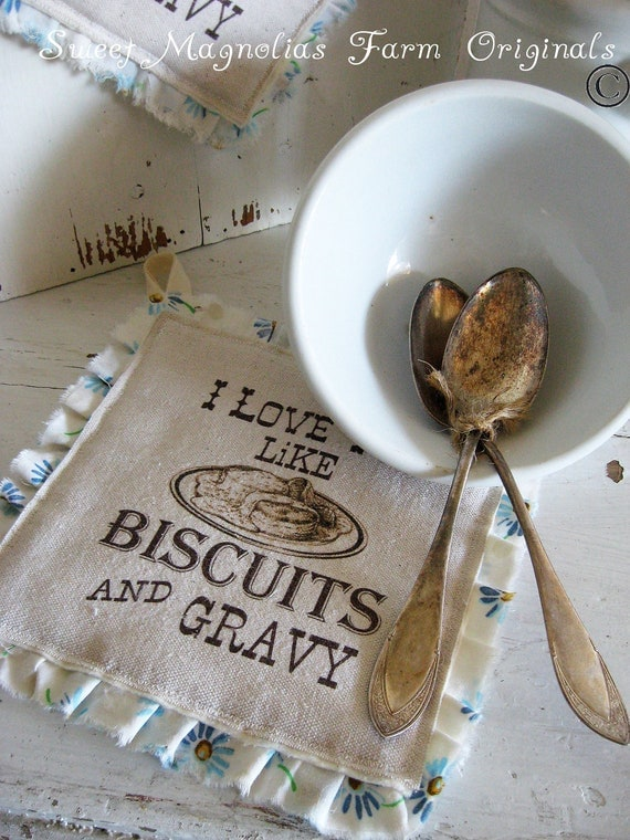 "Farmhouse Hotpad ""I Love You Like Biscuits and Gravy""  - Perfect for BBQ's.. Parties.... and Everyday Use"