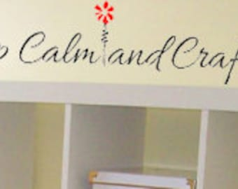 Keep Calm And Craft On Vinyl Decal