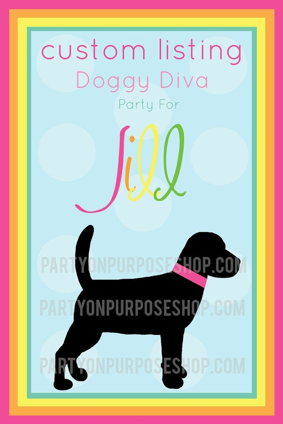 Reserved For Jill - Doggy Diva - Custom Party Package