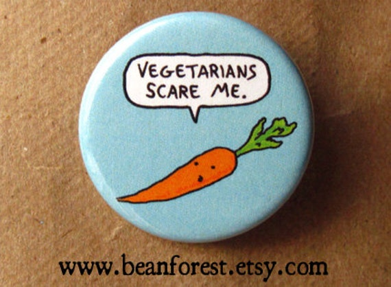 "vegetarians scare me - funny carrot vegetable art vegan pin 1.25"" pinback button fridge magnet funny vegetarian patch cartoon fear eating"