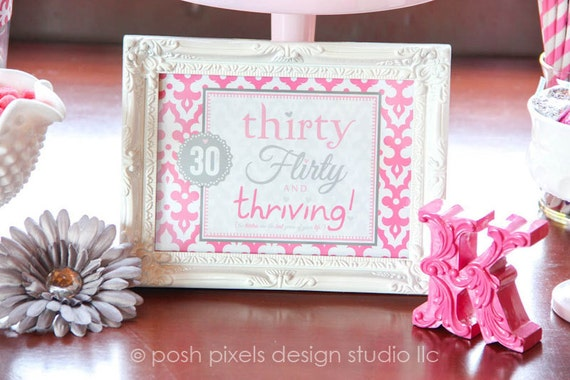 "30 FLIRTY - Printable 5""x7"" Signs - Birthday - Thirty, Flirty, and Thriving - DIY 30 Flirty Collection - by Make Life Cute"