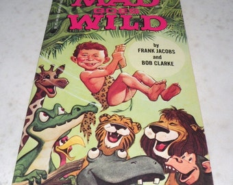 1981 Mad goes WILD by Frank Jacobs and Bob Clarke