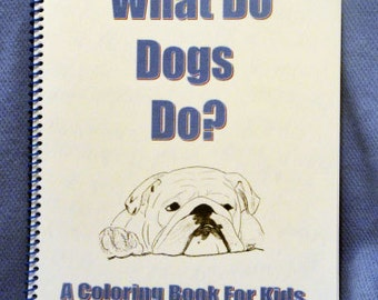 "A Coloring Book for Kids - ""What Do Dog's Do"""