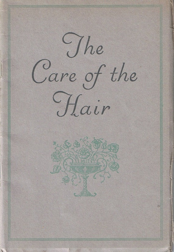 Care of the Hair Vintage Beauty Pamphlet 1930