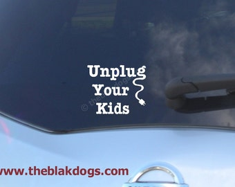 Unplug your kids, Vinyl Sticker, Car Decal, homeschool sticker, kids unplugged