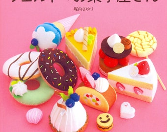 Master Sayuri Horiuchi Collection 02 - All Felt Sweets - Japanese craft book