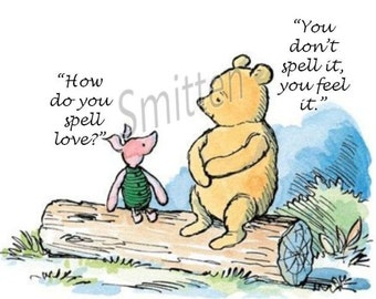 "Winne the Pooh and Piglet Quote 8x10 Art Print  ""How you do you Spell Love"""