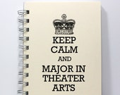 Theater Arts Journal Notebook Diary Sketch Book - Keep Calm and Major in Theater Arts - Small Notebook 5.5 x 4.25 Inches - Ivory