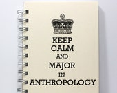 Anthropology Journal Notebook Diary Sketch Book - Keep Calm and Major in Anthropology - Small Notebook 5.5 x 4.25 Inches - Ivory
