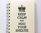 Dog Notebook Journal Diary Sketch Book - Keep Calm and Hug Your Sheltie - Small Notebook 5.5 x 4.25 Inches - Ivory