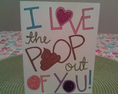 I Love the Poop out of You -- Sweet & Sparkly Any Day Card (original artwork) (blank inside)