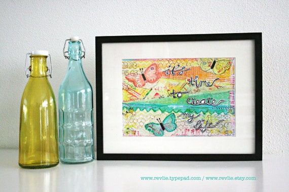 """Mixed Media 8,5 x 11 Art Print of original canvas """"It's time to create my life"""", lovely home decor"""
