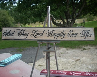 CUSTOM And they lived happily ever after  Wooden Shabby Primitve Distressed Sign