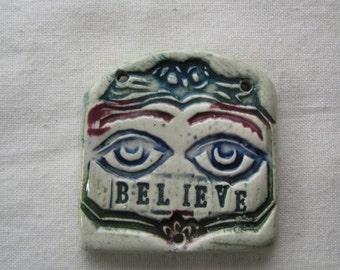 BELIEVE ceramic milagro pendant amulet