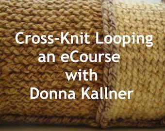 Online Workshop Cross-Knit Looping eCourse - Fiber Art Class - Textile Technique