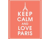 Keep Calm and LOVE Paris - Art Print (Featured in Coral) Keep Calm Art Prints and Posters