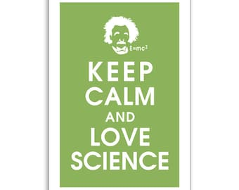 Keep Calm and Love Science, 13x19 Print  (featured in Grass Green) Buy 3 get 1 FREE  Keep Calm Art Keep Calm Poster