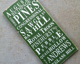 Famous Golf Courses Hand Painted Wooden Sign in Green Heavily Distressed - The Perfect Gift for Dad