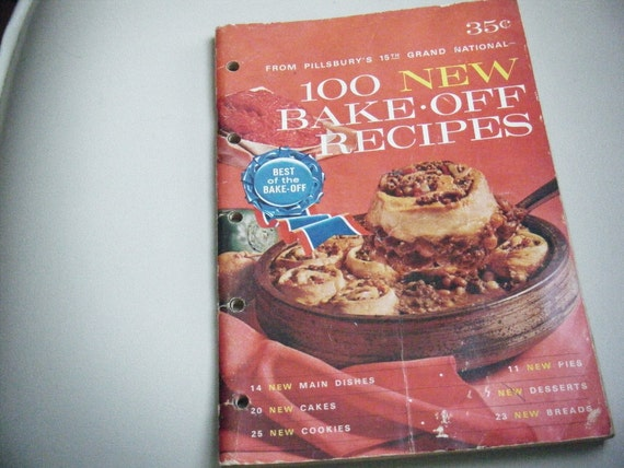 100 new bake-off recipes - from Pillsbury's 15th Grand National - 1964 - vintage cookbook