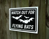 Bat Sign - Watch Out For Flying Bats